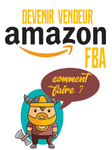 Comment devenir vendeur amazon FBA