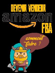 Comment devenir vendeur amazon FBA
